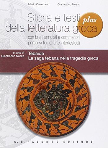 Tebaide. La saga tebana nella tragedia greca. Per i Licei. Con espansione online