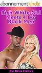 Rich White Girl Meets 4 Big Black Men...
