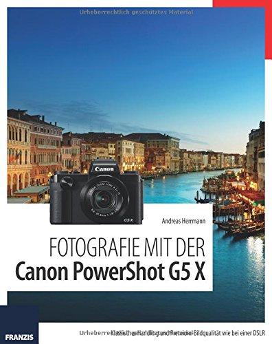 Preisvergleich Produktbild Fotografie mit der Canon PowerShot G5 X: Klassisches Handling und Premium-Bildqualität wie bei einer DSLR