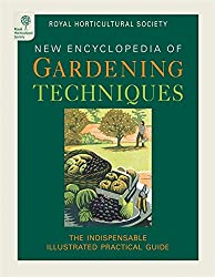 RHS Encyclopedia of Gardening Techniques: A step-by-step guide to key skills for every gardener: The Essential Practical Guide