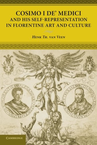 Cosimo I de' Medici and his Self-Representation in Florentine Art and Culture