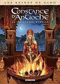 Les Reines de sang : Constance d'Antioche, la Princesse rebelle, tome 2 par Jean-Pierre Pécau