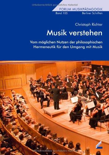 Musik verstehen: Vom möglichen Nutzen der philosophischen Hermeneutik für den Umgang mit Musik