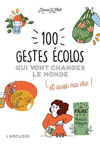 100 gestes écolos qui vont changer le monde par  Marina LE FLOCH