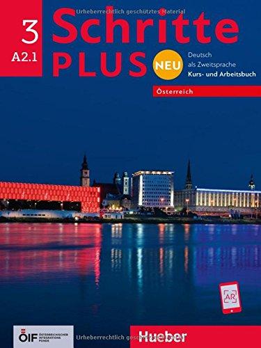 Schritte plus Neu 3 – Österreich: Deutsch als Zweitsprache / Kursbuch + Arbeitsbuch (Schritte plus Neu - Österreich)