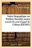 Telecharger Livres Notice biographique sur Frederic Simottel ancien avocat a la cour d appel de Colmar (PDF,EPUB,MOBI) gratuits en Francaise