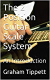 The 2 Position Guitar Scale System: An Introduction (English Edition)