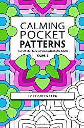Calming Pocket Patterns: Volume 3 (Lori's Pocket Pattern Coloring Books for Adults)
