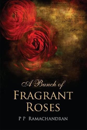 A Bunch of Fragrant Roses por Ramachandran