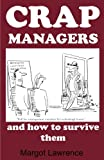 Crap Managers: and how to survive them