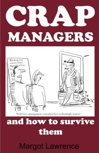 Crap Managers: and how to survive them por Margot Lawrence