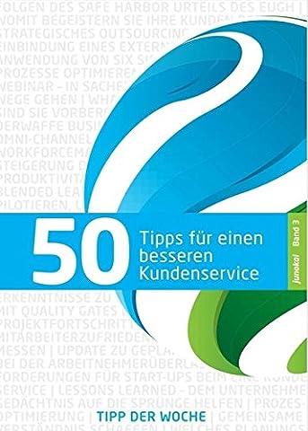 50 TIPPS FÜR EINEN BESSEREN KUNDENSERVICE - BAND 3: Service macht den Unterschied (Service Macht Den Unterschied)