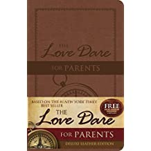 The Love Dare for Parents: Deluxe Leather Edition by Stephen Kendrick (2014-08-01)