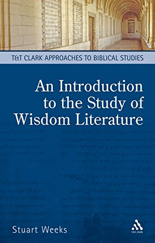 An Introduction to the Study of Wisdom Literature (T&T Clark Approaches to Biblical Studies)