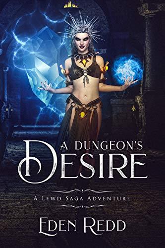 A Dungeon's Desire: A Lewd Saga Adventure (English Edition)