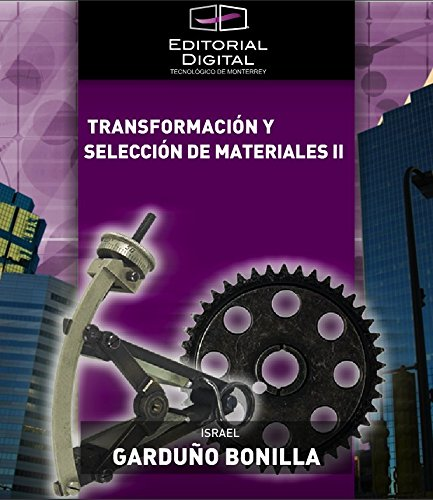 Transformación y selección de materiales II por Israel Garduño Bonilla