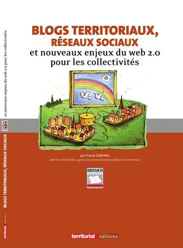 Blogs territoriaux, rseaux sociaux et nouveaux enjeux du web 2.0 pour les collectivits