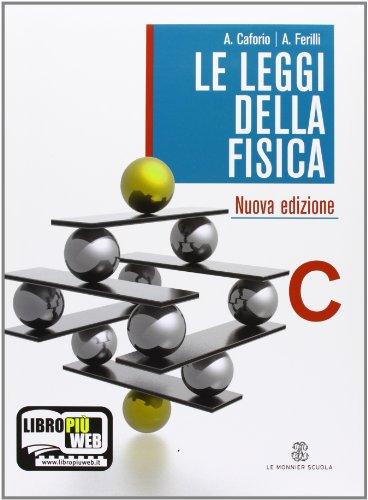 Le leggi della fisica. Vol. C: Astrofisica. Con espansione online. Per le Scuole superiori