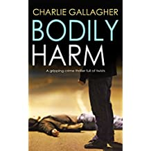 BODILY HARM a gripping crime thriller full of twists (English Edition)