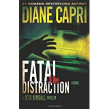 Fatal Distraction (Jess Kimball Thriller #1): A Jess Kimball Thriller by Diane Capri (2012-12-05)