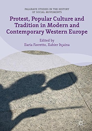 Protest, Popular Culture and Tradition in Modern and Contemporary Western Europe (Palgrave Studies in the History of Social Movements)