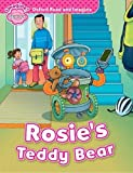 Oxford Read and Imagine: Starter: Rosie's Teddy Bear: Oxford Read and Imagine provides great stories to read and enjoy, with language support, ... and Grandpa on their exciting adventures...