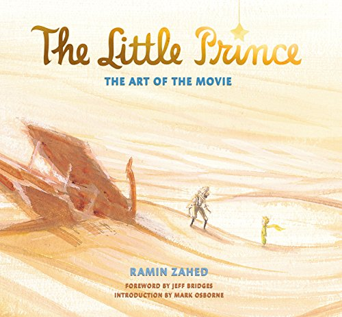 the Little Prince. The Art of the Movie por Ramin Zahed