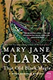 By Clark, Mary Jane ( Author ) [ That Old Black Magic: A Piper Donovan Mystery By Jan-2015 Paperback