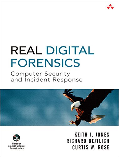 Real Digital Forensics: Computer Security and Incident Response [With DVD]