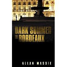 Dark Summer in Bordeaux by Allan Massie (2012-06-07)