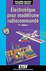 Électronique pour modélisme radiocommandé - 2ème édition - Livre+compléments en ligne de Philippe Bajcik