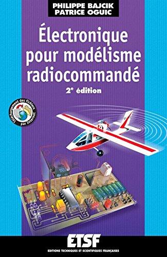 Électronique pour modélisme radiocommandé - 2ème édition - Livre+compléments en ligne
