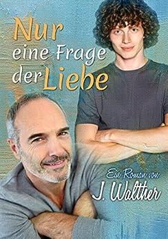 Nur eine Frage der Liebe von [Walther, J.]