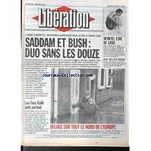 LIBERATION [No 2994] du 07/01/1991 - L'IRAK A REJETE L'INVITATION ADRESSEE PAR LA CEE A TAREK AZIZ - SADDAM ET BUSH - LES FAUX GALLE SNOT PARTOUT - DELUGE SUR TOUT LE NORD DE L'EUROPE.