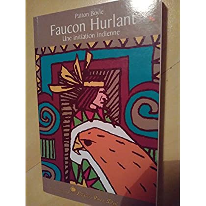 Faucon Hurlant. Une initiation indienne