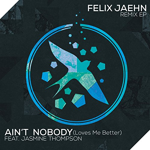Ain't Nobody (Loves Me Better) (Extended Mix) [feat. Jasmine Thompson]