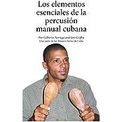Los elementos esenciales de la percusión manual cubana