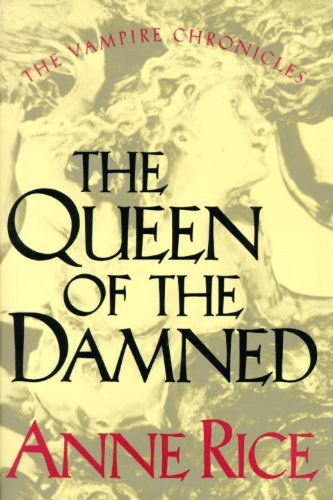 Queen Of The Damned (Vampire Chronicles, Book Iii) by Anne Rice