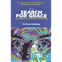 The Search for Grace: A Documented Case of Murder and Reincarnation by Bruce Goldberg (1994-06-24)