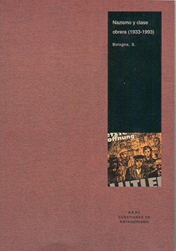 Nazismo y clase obrera (Cuestiones de antagonismo) por Sergio Bologna
