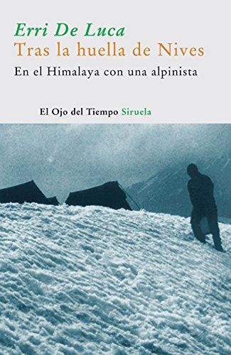 Tras la huella de Nives: En el Himalaya con una alpinista (El Ojo del Tiempo) por Erri De Luca