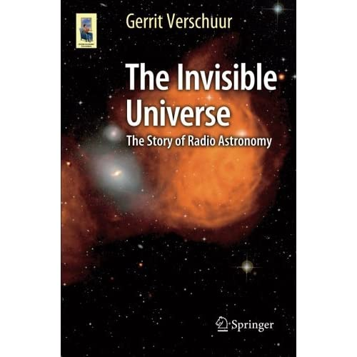 The Invisible Universe: The Story of Radio Astronomy (Astronomers' Universe) by Gerrit Verschuur (2015-02-16)