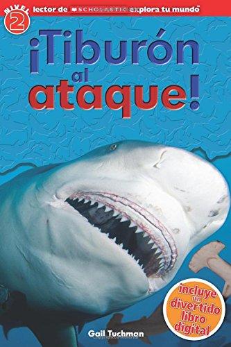 explora-tu-mundo-tiburon-al-ataque-spanish-language-edition-of-scholastic-discover-more-reader-level