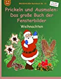 BROCKHAUSEN Bastelbuch Bd. 13 - Das grosse Buch der Fensterbilder: Prickeln und Ausmalen: Weihnachten