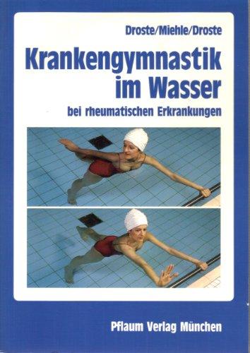 Krankengymnastik im Wasser: Bei rheumatischen Erkrankungen (Pflaum Physiotherapie)