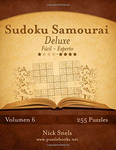 Sudoku Samurai Deluxe - De Fácil a Experto - Volumen 6 - 255 Puzzles: Volume 6 por Nick Snels