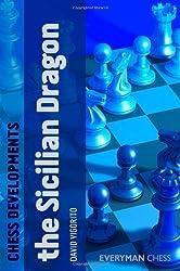 Chess Developments: The Sicilian Dragon by David Vigorito (2011-12-12)