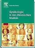 Gynäkologie in der chinesischen Medizin - Robin Marchment
