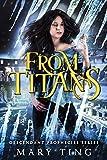 From Titans (Descendant Prophecies Book 4) (English Edition)