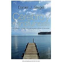 Cerebro y mindfulness: La reflexión y la atención plena para cultivar el bienestar (Transiciones)